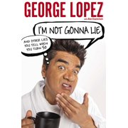 I'm Not Gonna Lie: And Other Lies You Tell When You Turn 50 - eBook