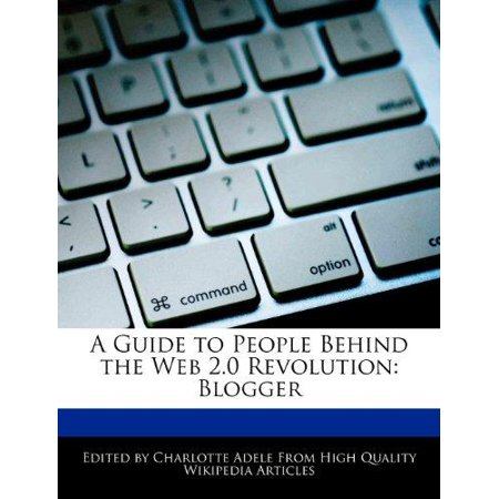 A Guide to People Behind the Web 2.0 Revolution: Blogger - image 1 de 1