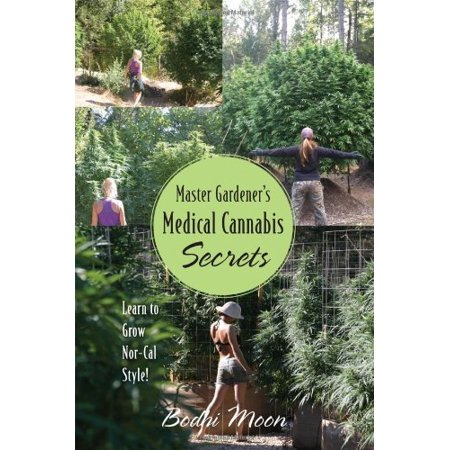 Master Gardeners Medical Cannabis Secrets  Learn To Grow Nor Cal Style