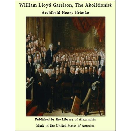 William Lloyd Garrison, The Abolitionist -