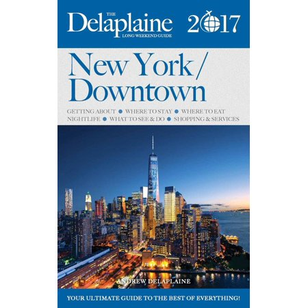 New York / Downtown - The Delaplaine 2017 Long Weekend Guide - - New York City Halloween 2017