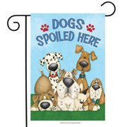 "dogs spoiled here garden flag humor puppies 12.5"" x 18"""