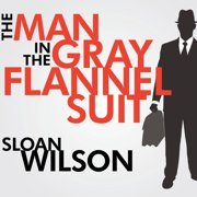 The Man in the Gray Flannel Suit - Audiobook