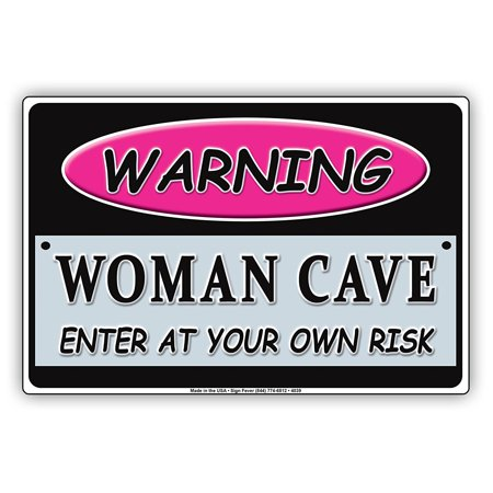 WARNING Pink Woman Cave Enter At Your Own Risk Ridiculous Humor Funny Caution Notice Aluminum Metal Sign 8