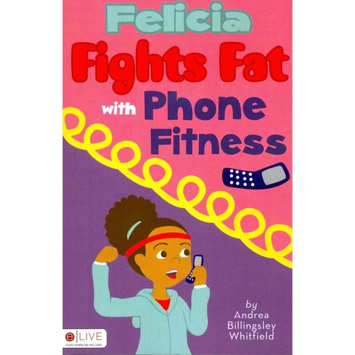 Felicia Fights Fat With Phone Fitness: Elive Audio Download Included