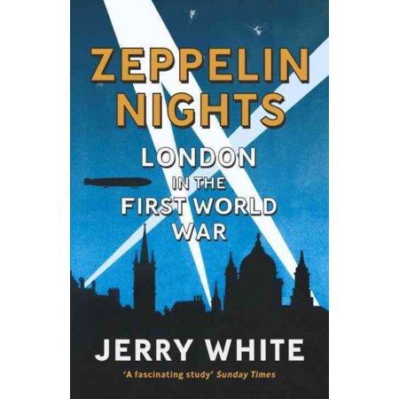 Zeppelin Nights   London In The First World War