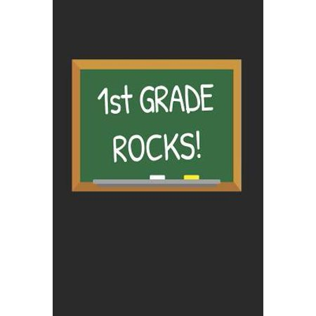1st Grade Rocks!: Gifts for Teachers Day and Back to School Chalkboard Quote Design Notebook (First Day Back To School Teacher Gift)