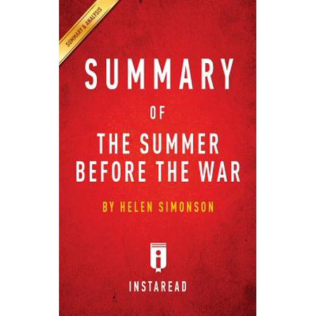 Summary of the Summer Before the War : By Helen Simonson Includes (To Lucasta Going To The Wars Summary)
