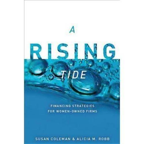 A Rising Tide: Financing Strategies for Women-Owned Firms