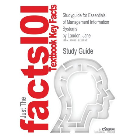 Studyguide for Essentials of Management Information Systems by Laudon, Jane, ISBN 9780136025795 (Paperback)