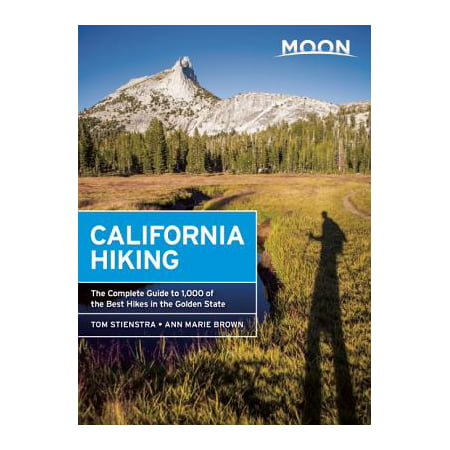 Moon California Hiking : The Complete Guide to 1,000 of the Best Hikes in the Golden (Best Hikes In Provo)