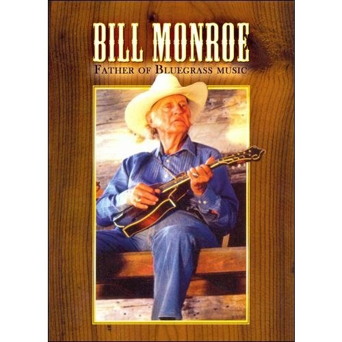 Bill Monroe: Father Of Bluegrass Music by