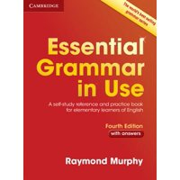 Essential Grammar in Use with Answers : A Self-Study Reference and Practice Book for Elementary Learners of English