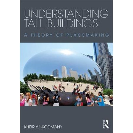 Understanding Tall Buildings : A Theory of Placemaking
