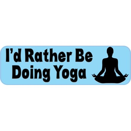 10in x 3in Id Rather Be Doing Yoga Bumper magnet Vinyl  magnetic magnets - Id Rather Kiss