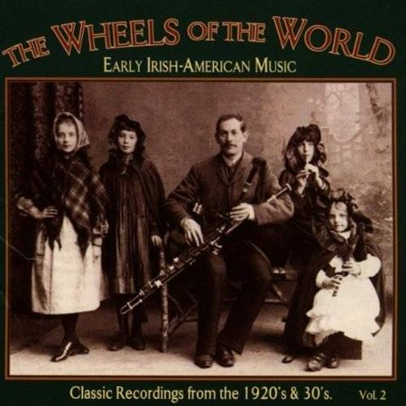 Wheels Of The World  Early   Vol  2