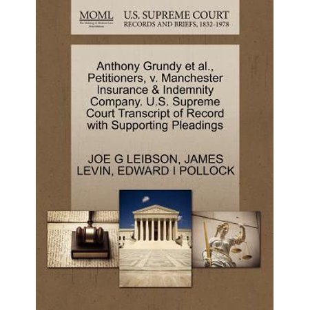 Anthony Grundy Et Al   Petitioners  V  Manchester Insurance   Indemnity Company  U S  Supreme Court Transcript Of Record With Supporting Pleadings