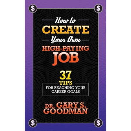 How to Create Your Own High Paying Job - eBook (Best Paying Entry Level Jobs)