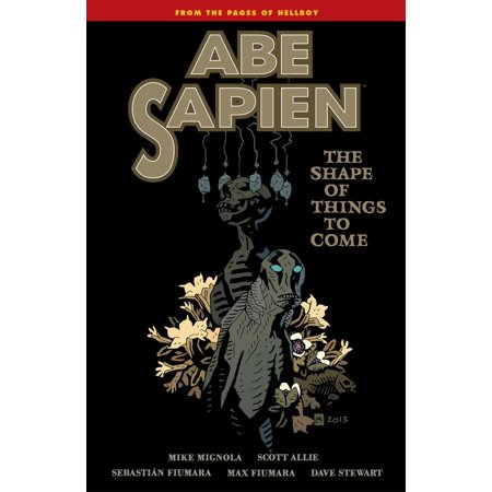 Abe Sapien Volume 4: The Shape of Things to Come - (The Shape Of Things To Come Author)
