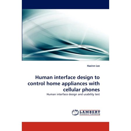 Human Interface Design to Control Home Appliances with Cellular Phones Human Interface Design to Control Home Appliances with Cellular Phones