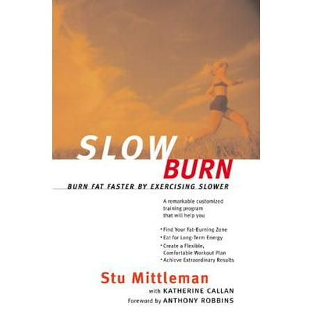 Slow Burn : Burn Fat Faster by Exercising Slower