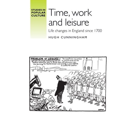 Time, Work and Leisure : Life Changes in England Since