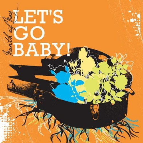 Month of May - Let's Go Baby! [CD]