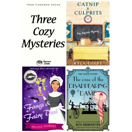 Three Cozy Mysteries: Catnip & Culprits, Fangs & Fairy Dust, and The Case of the Disappearing Dame (Women Sleuths, Culinary Cozy Mysteries & Paranormal Mystery) -
