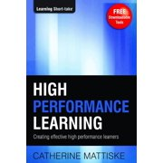 High Performance Learning: Creating Effective High Performance Learners - eBook