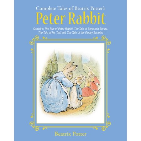 The Complete Tales of Beatrix Potter's Peter Rabbit (Hardcover) Beatrix Potter Benjamin Bunny
