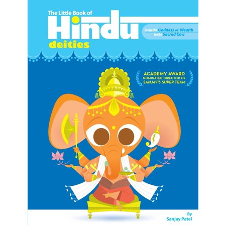 The Little Book of Hindu Deities : From the Goddess of Wealth to the Sacred - Hindu Deities
