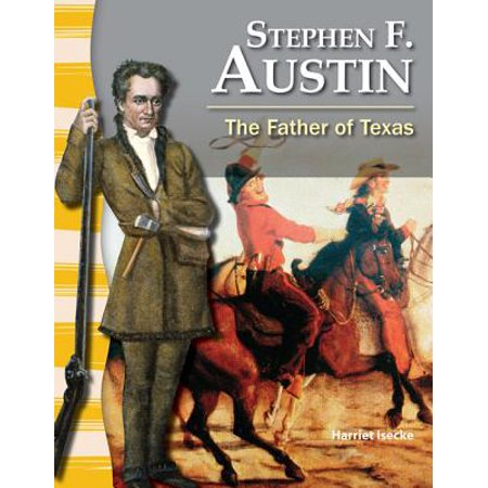Stephen F. Austin (Texas History) : The Father of (Kid Friendly Horses For Sale In Texas)