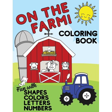 Halloween Activities For Kindergartens (On The Farm Coloring Book Fun With Shapes Colors Numbers Letters: Big Activity Workbook for Toddlers & Kids Ages 1-5 for Preschool or Kindergarten Prep)