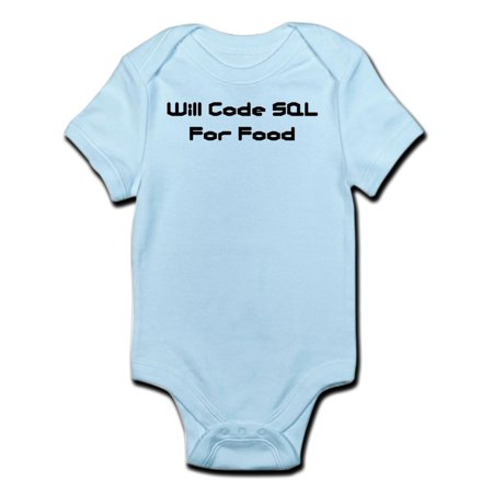 (CafePress - Will Code SQL For Food Infant Creeper - Baby Light Bodysuit)