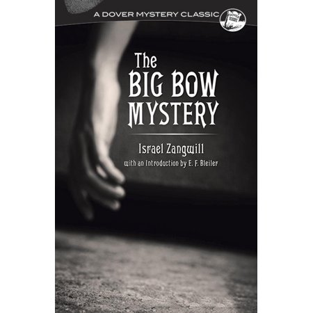 Dover Mystery Classics: The Big Bow Mystery (Paperback) (Hatch Cover Bow)