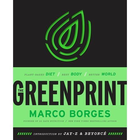 The Greenprint : Plant-Based Diet, Best Body, Better (Best Diet In The World For Health)