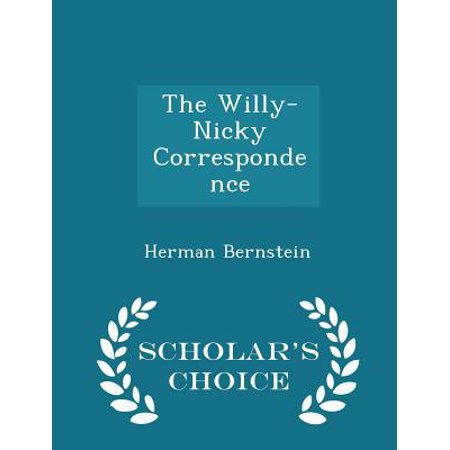 The Willy-Nicky Correspondence - Scholar's Choice Edition