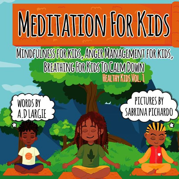 Meditation for Kids : Mindfulness for Kids: Anger ...