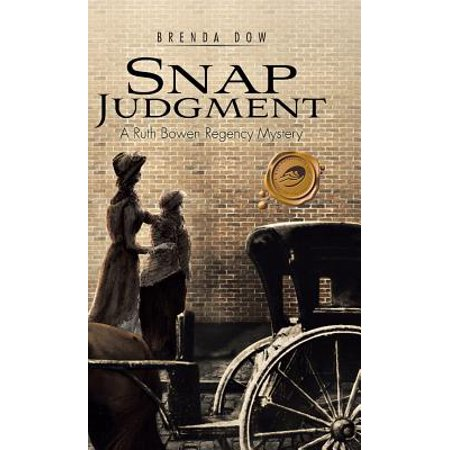 Snap Judgment : A Ruth Bowen Regency Mystery - Snap Judgment Halloween