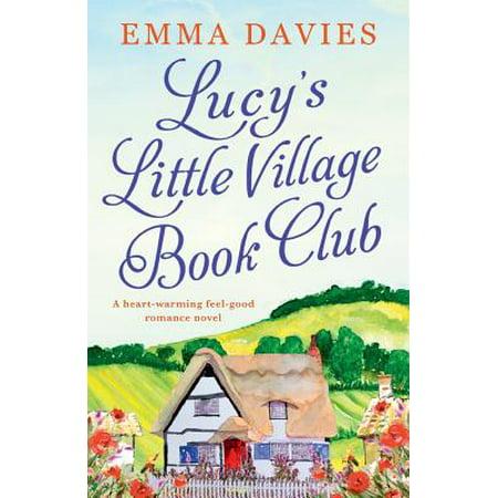 Lucy's Little Village Book Club : A Heartwarming Feel Good Romance