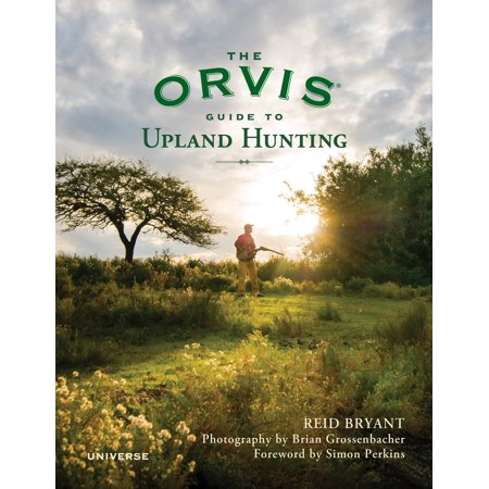 Orvis Edition - The Orvis Guide to Upland Hunting