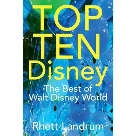 Top Ten Disney : The Best of Walt Disney World