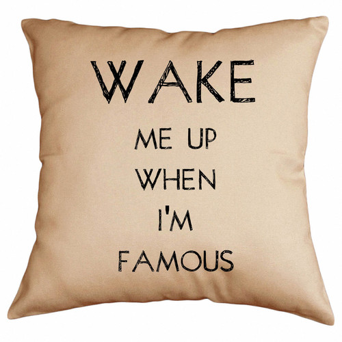 Retrospect Group Wake Me up When I'm Famous Cotton Throw Pillow