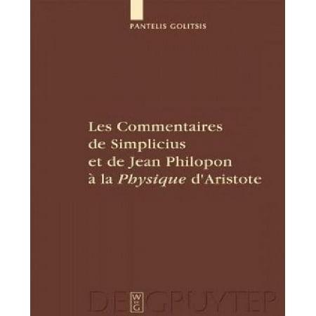 Les Commentaires De Simplicius Et De Jean Philopon A La Physique Daristote  Daristote  Tradition Et Innovation