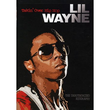 Lil Wayne  Takin Over Hip Hop   Unauthorized