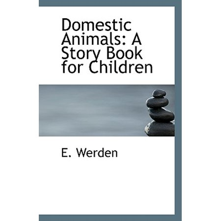 Domestic Animals : A Story Book for Children