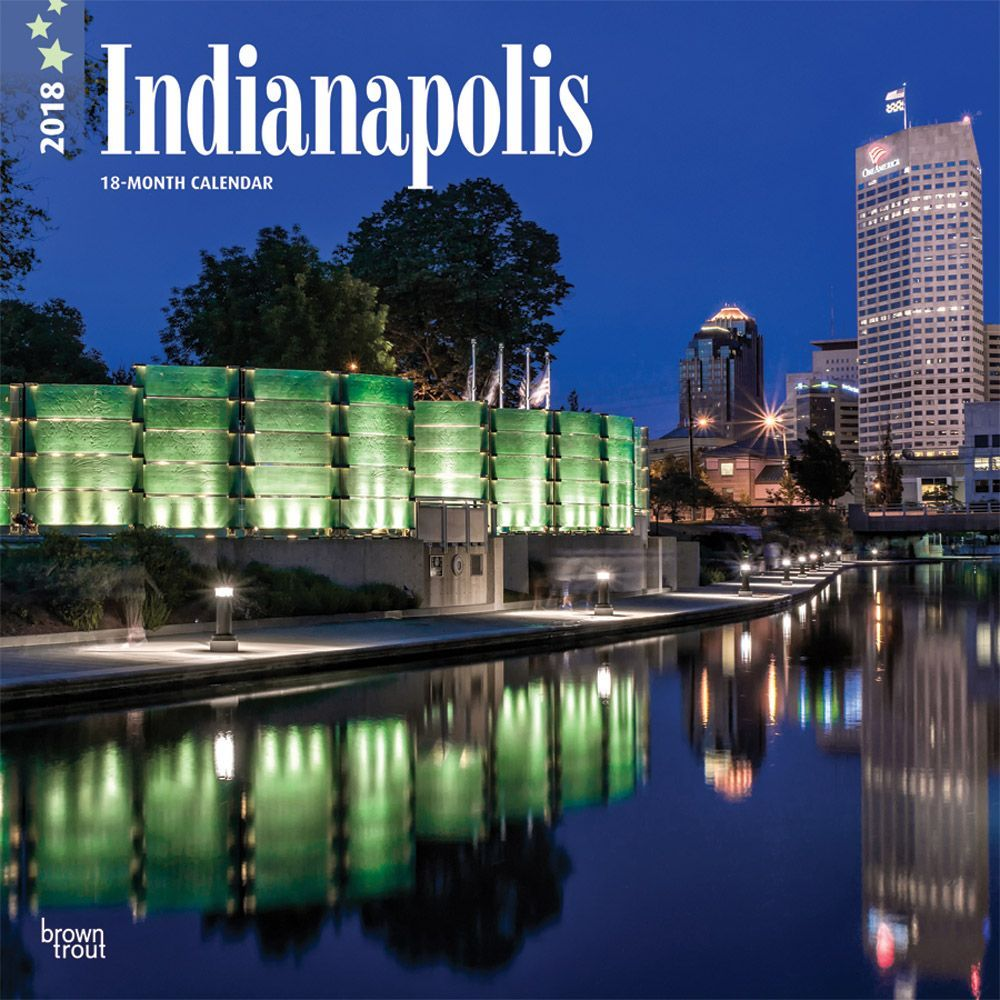 Indianapolis 2018 12 x 12 Inch Monthly Square Wall Calendar, USA United States of America Indiana Midwest City by BrownTrout Publishers