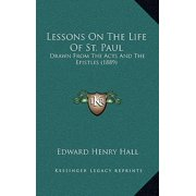 Lessons on the Life of St. Paul : Drawn from the Acts and the Epistles (1889)
