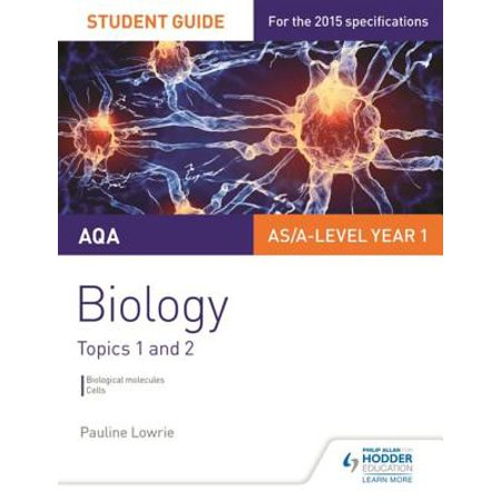 AQA AS/A Level Year 1 Biology Student Guide: Topics 1 and 2 -