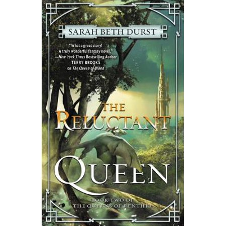 The Reluctant Queen : Book Two of the Queens of